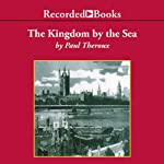 Kingdom by the Sea: A Journey Around the Coast of Britian | Paul Theroux