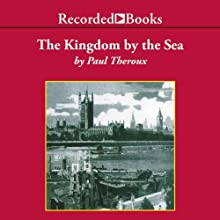Kingdom by the Sea: A Journey Around the Coast of Britian Audiobook by Paul Theroux Narrated by Ron Keith