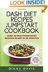 DASH Diet Recipes Jumpstart Cookbook:...