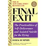 Final Exit: The Practicalities of Self-Deliverance and Assisted Suicide for the Dying, 3rd Edition ~ Derek Humphry