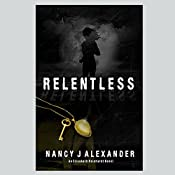 Relentless: Elisabeth Reinhardt, Book 1 | Nancy J. Alexander