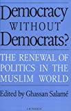 img - for Democracy Without Democrats?: The Renewal of Politics in the Muslim World book / textbook / text book