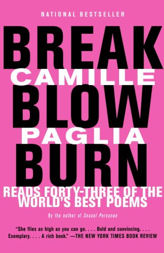 Break, Blow, Burn: Camille Paglia Reads Forty-three of the World's Best Poems, Camille Paglia