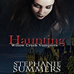 Haunting: The Willow Creek Vampires Series Book 2 | Stephanie Summers