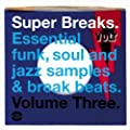 Super Breaks Vol.3: Essential Funk Soul and Jazz Samples and Breakbeats [VINYL]