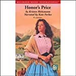 Honor's Price (       UNABRIDGED) by Kristen Heitzmann Narrated by Kate Forbes