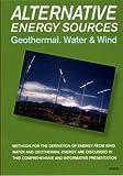 Alternative Energy Sources-(Geothermal,Water&Wind