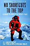 No Shortcuts to the Top: Climbing the World&#39;s 14 Highest Peaks