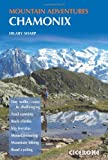 Chamonix Mountain Adventures (Cicerone Mountain Guide)