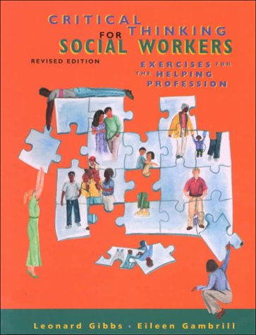 Critical Thinking for Social Workers: Exercises for the Helping Professions (Pine Forge Press Publication)