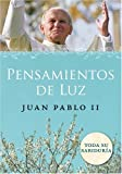 Pensamientos de Luz (Spanish Edition) (0060852917) by Pope John Paul II