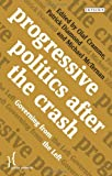 img - for Progressive Politics after the Crash: Governing from the Left (Policy Network) book / textbook / text book