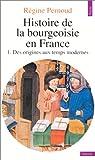 echange, troc Pernoud - Histoire de la bourgeoisie en France, tome 1 : Des origines aux temps modernes