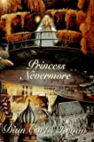 Princess Nevermore (0590457586) by Regan, Dian Curtis