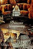 Princess Nevermore (0590457586) by Regan, Dian Curtis