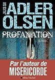 Profanation par Jussi Adler-Olsen