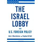 The Israel Lobby and U.S. Foreign Policy ~ Stephen M. Walt