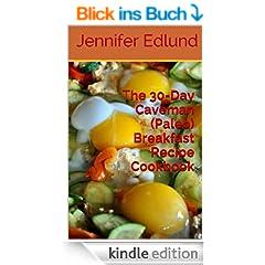 The 30-Day Caveman (Paleo) Breakfast Recipe Cookbook (English Edition)