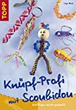 Knpf-Profi mit Scoubidou. Kniffliges leicht gemacht