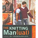 The Knitting Man(ual)): 20+ Projects for Guysby Kristin Spurkland
