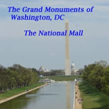 The Grand Monuments of Washington, DC - the National Mall: Includes All Seven of the Monuments Along the Mall Walking Tour by Maureen Reigh Quinn Narrated by Maureen Reigh Quinn