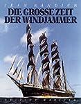 Die gro�e Zeit der Windjammer
