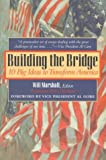 img - for Building the Bridge: 10 Big Ideas to Transform America book / textbook / text book
