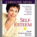 Self-Esteem: Your Fundamental Power  by Caroline Myss Narrated by Caroline Myss
