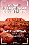 Message En Provenance de L'Eternite (Romans, Nouvelles, Recits (Domaine Etranger)) (French Edition) (222610772X) by Morgan, Marlo