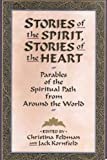 img - for Stories of the Spirit, Stories of the Heart: Parables of the Spiritual Path from Around the World book / textbook / text book