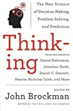 Thinking: The New Science of Decision-Making, Problem-Solving, and Prediction (0062258540) by Brockman, John
