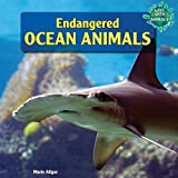 Endangered Ocean Animals (Save Earth's Animals! (Paperback))