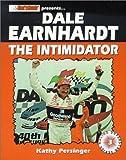 Dale Earnhardt: The Intimidator (Stock Car Racing Superstar)