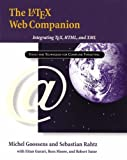 The LaTeX Web Companion: Integrating TeX, HTML, and XML (0201433117) by Goossens, Michel