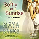 Softly at Sunrise: A KGI Novella (       UNABRIDGED) by Maya Banks Narrated by Adam Paul