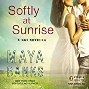 Softly at Sunrise: A KGI Novella | Maya Banks