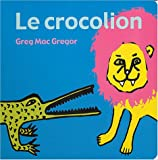 img - for Le crocolion (French Edition) book / textbook / text book