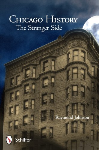 Chicago History: The Stranger Side PDF