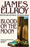Blood On The Moon (009961670X) by James Ellroy