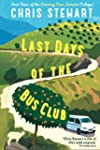 Last Days of the Bus Club: From the a...
