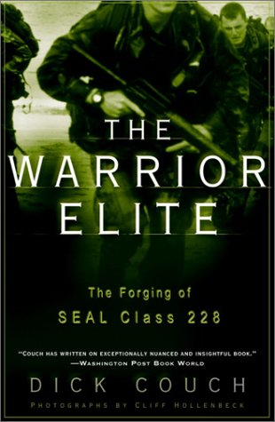 Warrior Elite : The Forging of Seal Class 228, DICK COUCH, CLIFF HOLLENBECK