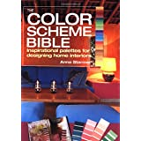 The Color Scheme Bible: Inspirational Palettes for Designing Home Interiors ~ Anna Starmer