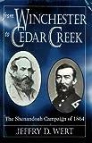 From Winchester to Cedar Creek (0811706729) by Wert, Jeffry D.