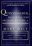 QUINTESSENCE: Realizing the Archaic Future A Radical Elemental Feminist Manifesto (0807067903) by Mary Daly
