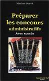 echange, troc Maxime Benoît - Préparer les concours administratifs : Avec succès