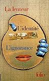 Milan Kundera Milan Kundera Coffret en 3 volumes : La lenteur ; L'identité ; L'ignorance