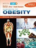 Handbook of Obesity - Volume 2: Clinical Applications, Fourth Edition (Bray, Handbook of Obesity)
