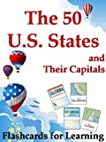 The 50 U.S. States and Their Capitals - Flashcards for Learning (The Big Book of U.S. States 1)