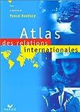 echange, troc Pascal Boniface - Atlas des relations internationales