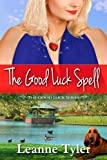 The Good Luck Spell (The Good Luck Series Book 2)